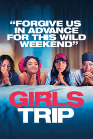 Watch Full Movie Girls Trip (2017)