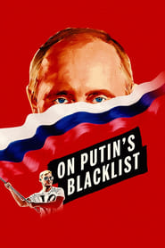 On Putin's Blacklist streaming vf