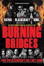 Blackcraft Wrestling: Burning Bridges streaming vf