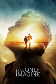 Streaming Movie I Can Only Imagine (2018)
