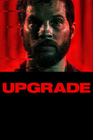 Download and Watch Movie Upgrade (2018)