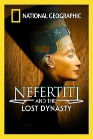 National Geographic: Nefertiti and the Lost Dynasty streaming vf
