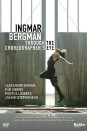 Ingmar Bergman through the Choreographer's eye