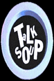 Talk Soup streaming vf