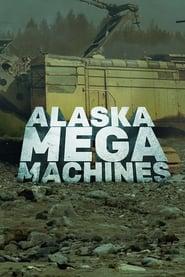 Alaska Mega Machines streaming vf