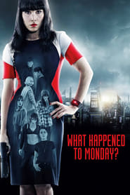 Streaming Movie What Happened to Monday (2017) Online