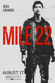 Streaming Full Movie Mile 22 (2018)