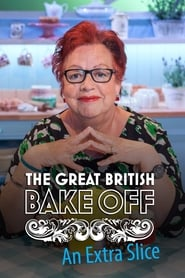 The Great British Bake Off: An Extra Slice streaming vf
