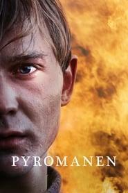 Pyromaniac streaming vf