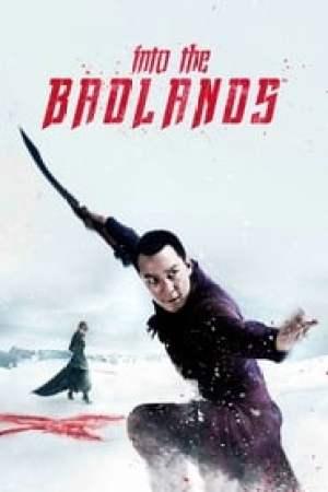 Into the Badlands