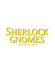 Watch and Download Movie Sherlock Gnomes (2018)