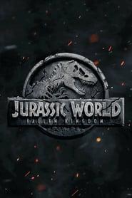 Download and Watch Movie Jurassic World: Fallen Kingdom (2018)