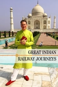 Great Indian Railway Journeys streaming vf