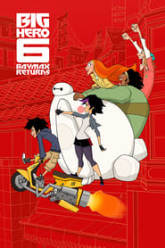 Big Hero 6: Le retours de Baymax streaming vf