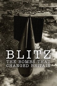 Blitz: The Bombs That Changed Britain streaming vf