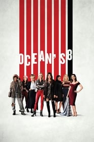 Streaming Full Movie Ocean's 8 (2018)