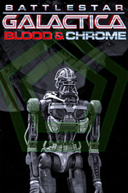 Battlestar Galactica : Blood & Chrome streaming vf