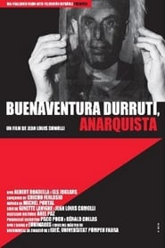 Buenaventura Durruti, Anarquista streaming vf