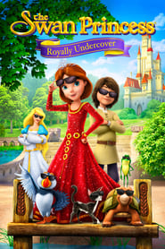 The Swan Princess: Royally Undercover streaming vf