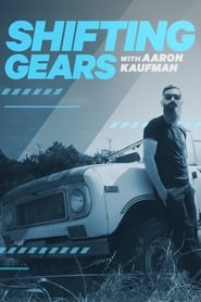 Shifting Gears With Aaron Kaufman streaming vf