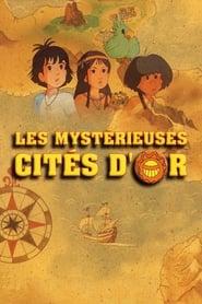 Les Mystérieuses Cités d'or streaming vf
