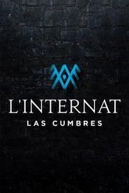 L'Internat : Las Cumbres streaming vf