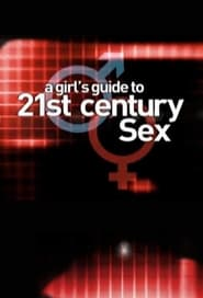 A Girl's Guide to 21st Century Sex streaming vf