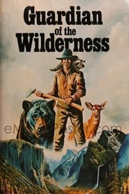 Image for movie Guardian of the Wilderness (1976)