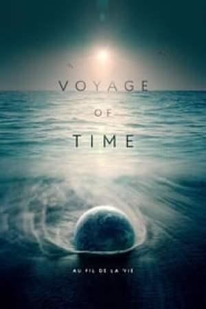 Voyage of Time: Au fil de la vie streaming vf