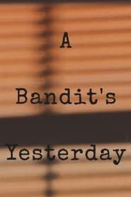 A Bandit's Yesterday (2020)