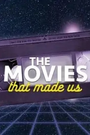 The Movies That Made Us Full online