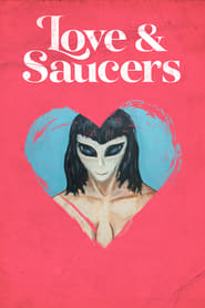 Love & Saucers Full online