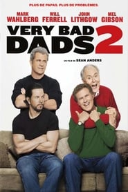 Very Bad Dads 2 streaming vf