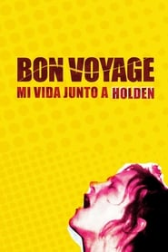 Bon Voyage, my life with Holden (2020)