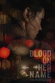 Blood on Her Name streaming vf