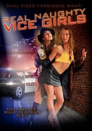 Watch and Download Full Movie Real Naughty Vice Girls (2018)