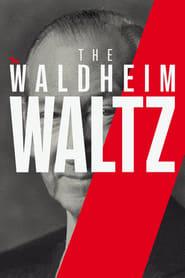 The Waldheim Waltz streaming vf