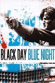 Black Day Blue Night streaming vf