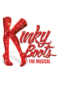 Kinky Boots: The Musical streaming vf