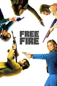 Watch and Download Movie Free Fire (2017)
