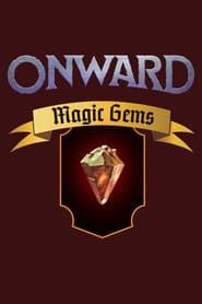 Onward: Magic Gems (2020)