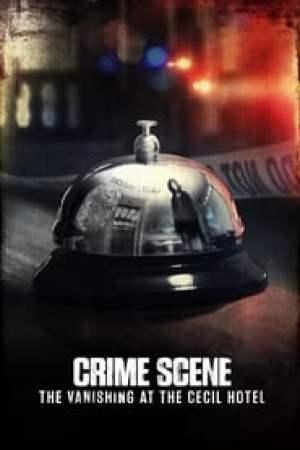 Crime Scene: The Vanishing at the Cecil Hotel Full online