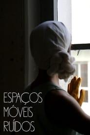 Image for movie Espaços Móveis Ruídos (2017)