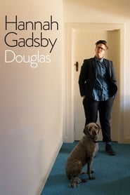 Hannah Gadsby: Douglas streaming vf