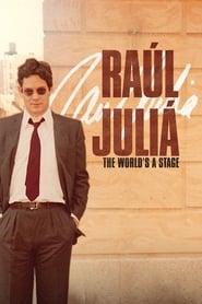 Raúl Juliá: The World's a Stage streaming vf