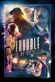 image for Trouble Is My Business (2018)