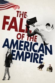 The Fall of the American Empire streaming vf