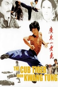 image for movie The Cub Tiger from Kwang Tung (1973)
