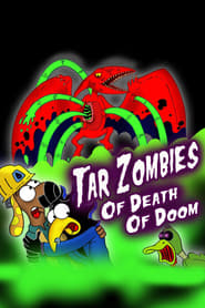 Tar Zombies of Death of Doom (2017)