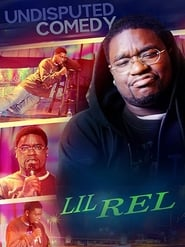 Lil Rel : Undisputed Comedy (2012)